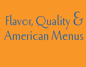 Flavor, Quality and American Menus